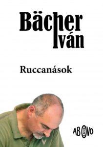 Bächer Iván: Ruccanások