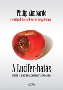 Philip Zimbardo: A Lucifer-hatás – Hogyan és miért válnak jó emberek gonosszá?