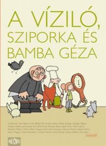 A VÍZILÓ, SZIPORKA ÉS BAMBA GÉZA