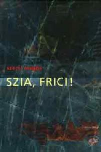 SZIA, FRICI!