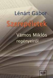 Szerepéletek - Vámos Miklós regényeiről…