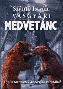 VASGYÁRI MEDVETÁNC