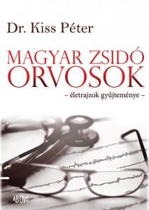 Dr. Kiss Péter: Magyar zsidó orvosok