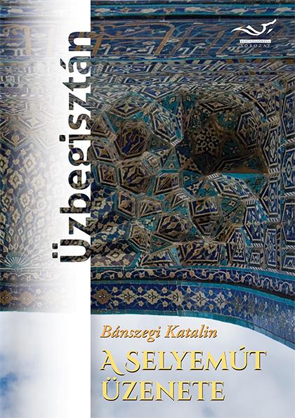 A Selyemút üzenete – Üzbegisztán
