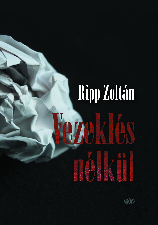 Ripp Zoltán: Vezeklés nélkül