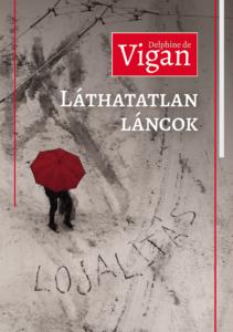 Delphine De Vigan: Láthatatlan láncok